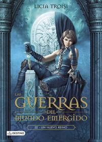Libro LAS GUERRAS DEL MUNDO EMERGIDO 3. UN NUEVO REINO