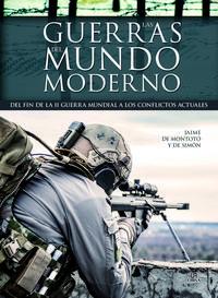 Libro LAS GUERRAS DEL MUNDO MODERNO: DEL FIN DE LA II GUERRA MUNDIAL A LOS CONFLICTOS ACTUALES