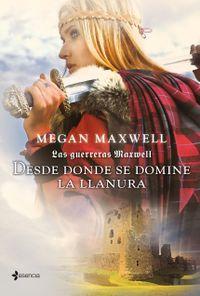 Libro LAS GUERRERAS MAXWELL 2: DESDE DONDE SE DOMINE LA LLANURA