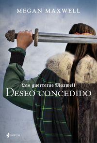 Libro LAS GUERRERAS MAXWELL, 1. DESEO CONCEDIDO