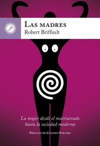 Libro LAS MADRES: LA MUJER DESDE EL MATRIARCADO HASTA LA SOCIEDAD MODERNA