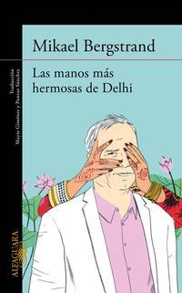 Libro LAS MANOS MAS HERMOSAS DE DELHI