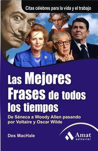 Libro LAS MEJORES FRASES DE TODOS LOS TIEMPOS: DE SENECA A WOODY ALLEN PASANDO POR VOLTAIRE Y OSCAR WILDE