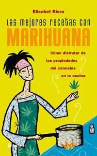 Libro LAS MEJORES RECETAS CON MARIHUANA: COMO DISFRUTAR LAS PROPIEDADES DEL CANNABIS EN LA COCINA