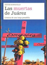 Libro LAS MUERTAS DE JUAREZ: CRONICA DE UNA LARGA PESADILLA