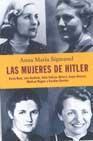 Libro LAS MUJERES DE HITLER: GERDA BUCH, LINA HEYDRICH, UNITY VALKYREI MITFORD, HANNA REISTCH, WINIFRED WAGNER Y KAROLINE RASCHER