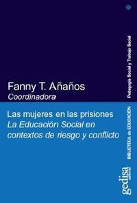 Libro LAS MUJERES EN LAS PRISIONES: LA EDUCACION SOCIAL EN CONTEXTOS DE RIESGO Y CONFLICTO