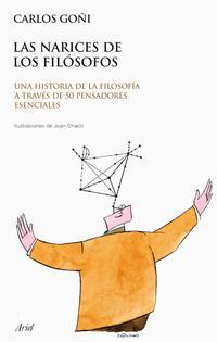 Libro LAS NARICES DE LOS FILOSOFOS: UNA HISTORIA DE LA FILOSOFIA A TRAV ES DE 50 PENSADORES ESENCIALES