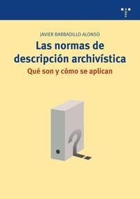 Libro LAS NORMAS DE DESCRIPCION ARCHIVISTICA.