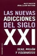 Libro LAS NUEVAS ADICCIONES DEL SIGLO XXI: SEXO, PASION Y VIDEOJUEGOS