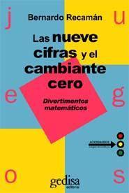 Libro LAS NUEVE CIFRAS Y EL CAMBIANTE CERO: DIVERTIMENTOS MATEMATICOS