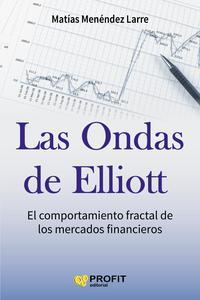 Libro LAS ONDAS DE ELLIOTT: EL COMPORTAMIENTO FRACTAL DE LOS MERCADOS FINANCIEROS