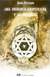 Libro LAS ORDENES ESOTERICAS Y SU TRABAJO