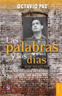 Libro LAS PALABRAS Y LOS DIAS: UNA ANTOLOGIA INTRODUCTORIA