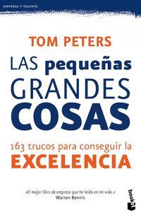 Libro LAS PEQUEÑAS GRANDES COSAS: 163 TRUCOS PARA CONSEGUIR LA EXCELENC IA