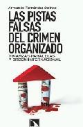 Libro LAS PISTAS FALSAS DEL CRIMEN ORGANIZADO: FINANZAS PARALELAS Y ORD EN INTERNACIONAL