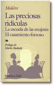 Libro LAS PRECIOSAS RIDICULAS; LA ESCUELA DE LAS MUJERES; EL CASAMIENTO FORZOSO