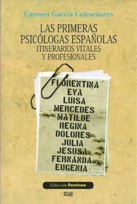Libro LAS PRIMERAS PSICOLOGAS ESPAÑOLAS: ITINERARIOS VITALES Y PROFESIO NALES