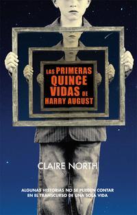Libro LAS PRIMERAS QUINCE VIDAS DE HARRY AUGUST