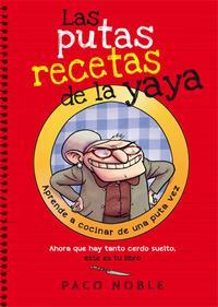Libro LAS PUTAS RECETAS DE LA YAYA