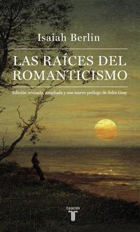 Libro LAS RAICES DEL ROMANTICISMO