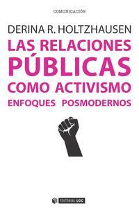 Libro LAS RELACIONES PUBLICAS COMO ACTIVISMO: ENFOQUES POSMODERNOS