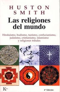 Libro LAS RELIGIONES DEL MUNDO: HINDUISMO, BUDISMO, TAOISMO, CONFUCIANI SMO, JUDAISMO, CRISTIANISMO, ISLAMISMO Y RELIGIONES TRIBALES