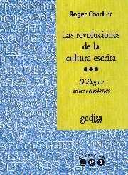 Libro LAS REVOLUCIONES DE LA CULTURA ESCRITA: DIALOGO E INTERVENCIONES