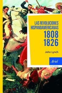 Libro LAS REVOLUCIONES HISPANOAMERICANAS 1808-1826