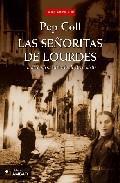 Libro LAS SEÑORITAS DE LOURDES: LA VERDADERA HISTORIA DE BERNADETTE