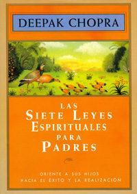 Libro LAS SIETE LEYES ESPIRITUALES PARA PADRES