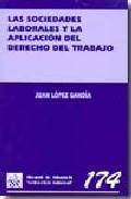 Libro LAS SOCIEDADES LABORALES Y LA APLICACION DEL DERECHO DEL TRABAJO