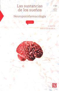 Libro LAS SUSTANCIAS DE LOS SUEÑOS: NEUROPSICOFARMACOLOGIA