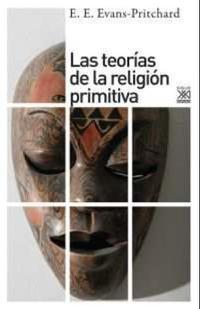 Libro LAS TEORIAS DE LA RELIGION PRIMITIVA