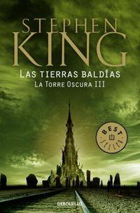Libro LAS TIERRAS BALDIAS (LA TORRE OSCURA #3)