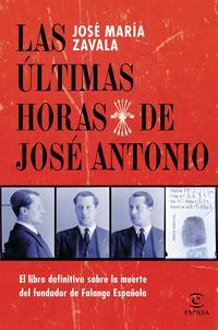 Libro LAS ULTIMAS HORAS DE JOSE ANTONIO
