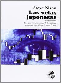 Libro LAS VELAS JAPONESAS: UNA GUIA CONTEMPORANEA DE LAS ANTIGUAS TECNI CAS DE INVERSION DE EXTREMO ORIENTE
