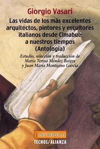 Libro LAS VIDAS DE LOS MAS EXCELENTES ARQUITECTOS, PINTORES Y ESCULTORE S ITALIANOS DESDE CIMABUE A NUESTROS TIEMPOS