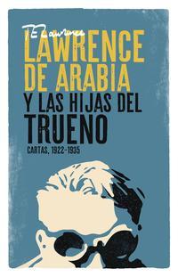 Libro LAWRENCE DE ARABIA Y LAS HIJAS DEL TRUENO
