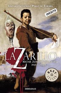 Libro LAZARILLO Z: MATAR ZOMBIES NUNCA FUE PAN COMIDO