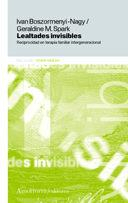 Libro LEALTADES INVISIBLES: RECIPROCIDAD EN TERAPIA FAMILIAR INTERGENER ACIONAL