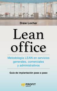 Libro LEAN OFFICE: METODOLOGIA LEAN EN SERVICIOS GENERALES, COMERCIALES Y ADMINISTRATIVOS