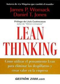 Libro LEAN THINKING : COMO UTILIZAR EL PENSAMIENTO LEAN PARA ELIMINAR L OS DESPILFARROS Y CREAR VALOR EN LA EMPRESA