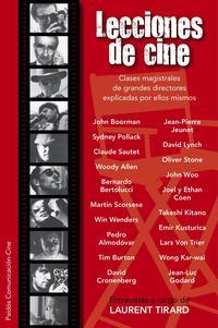 Libro LECCIONES DE CINE: ENTREVISTAS A CARGO DE LAURENT TIRARD: CLASES MAGISTRALES DE GRANDES DIRECTORES EXPLICADAS POR ELLOS MISMOS