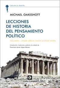 Libro LECCIONES DE HISTORIA DEL PENSAMIENTO POLITICO: VOLUMEN I. DESDE GRECIA HASTA LA EDAD MEDIA