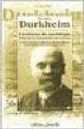 Libro LECCIONES DE SOCIOLOGIA: FISICA DE LAS COSTUMBRES Y DEL DERECHO Y OTROS ESCRITOS SOBRE EL INDIVIDUALISMO, LOS INTELECTUALES Y LA DEMOCRACIA