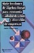 Libro LECCIONES ELEMENTALES DE ALGEBRA LINEAL: PARA ECONOMIA Y EMPRESA