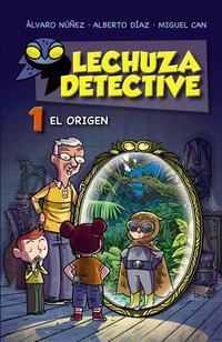 Libro LECHUZA DETECTIVE 1: EL ORIGEN