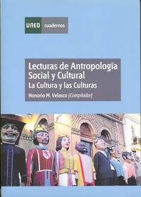 Libro LECTURAS DE ANTROPOLOGIA SOCIAL Y CULTURAL: LA CULTURA Y LAS CULT URAS