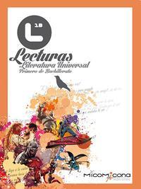 Libro LECTURAS LITERATURA UNIVERSAL 1º BACHILLERATO